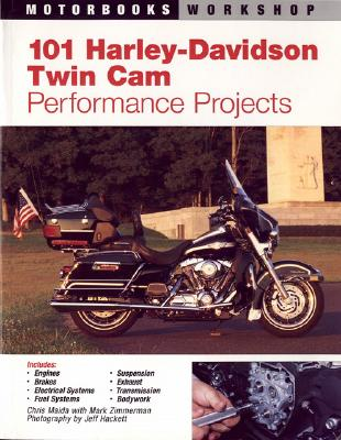 101 Harley-Davidson Twin-Cam By Maida, Chris/ Zimmerman, Mark/ Hackett, Jeff