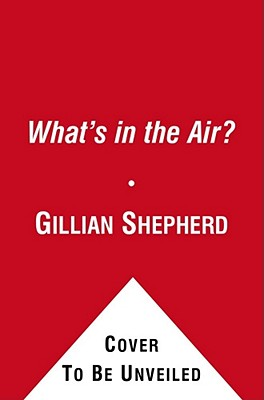 What's in the Air? By Shepherd, Gillian/ Betancourt, Marian